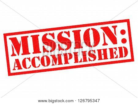 MISSION ACCOMPLISHED red Rubber Stamp over a white background.