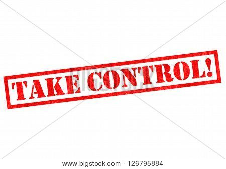 TAKE CONTROL! red Rubber Stamp over a white background.