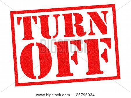 TURN OFF red Rubber Stamp over a white background.