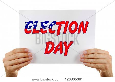 Hands holding card with Election Day text isolated on white
