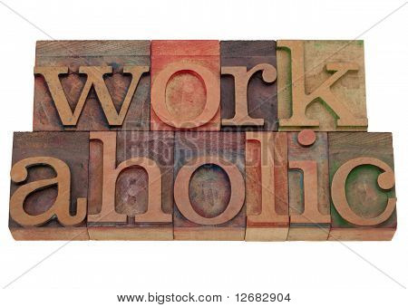 Workaholic Word In Letterpress Type