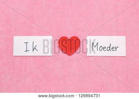 I Love Mom concept in Dutch.