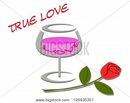 Love concept with love word in wine glass and rose flower on true love message background