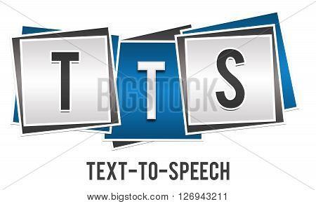 TTS - Text To Speech text alphabets written over blue grey background.