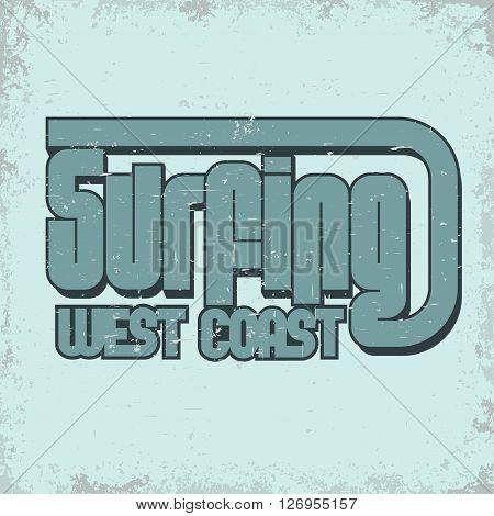 Surfing t-shirt graphic design. surfing print stamp. West coast surfers wear typography emblem. Creative design. Vector