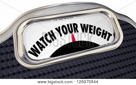 Watch Your Weight Scale Lose Pounds Diet Healthy Lifestyle 3d Words