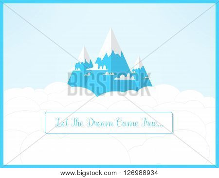 Dramy mountains landscape. Let the dreams come true romantic inspirational concept.