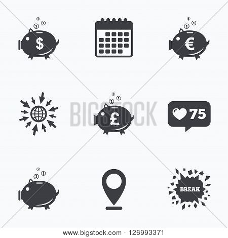 Calendar, like counter and go to web icons. Piggy bank icons. Dollar, Euro and Pound moneybox signs. Cash coin money symbols. Location pointer.