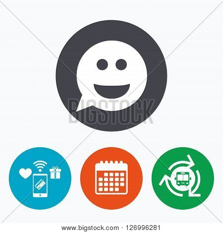 Smile face sign icon. Happy smiley chat symbol. Speech bubble. Mobile payments, calendar and wifi icons. Bus shuttle.