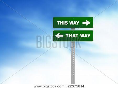 Green Road Sign - This Way, That Way