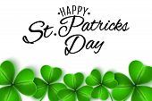 Happy St. Patricks Day. Greeting Card. Clovers Of Shamrocks On White Background. Calligraphic Decora poster