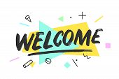 Welcome Banner, Speech Bubble, Poster And Sticker Concept, Memphis Geometric Style With Text Welcome poster