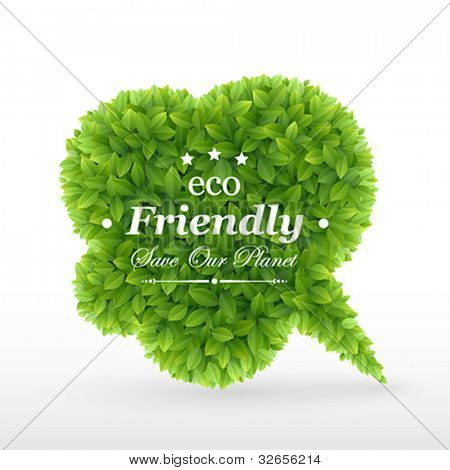 Eco Friendly Bubble for speech, Green leaves. Vector illustration.