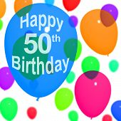 foto of 50th  - Multicolored Balloons For Celebrating A 50th or Fiftieth Birthdays - JPG