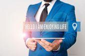 Writing Note Showing Hello I Am Enjoying Life. Business Photo Showcasing Happy Relaxed Lifestyle Enj poster