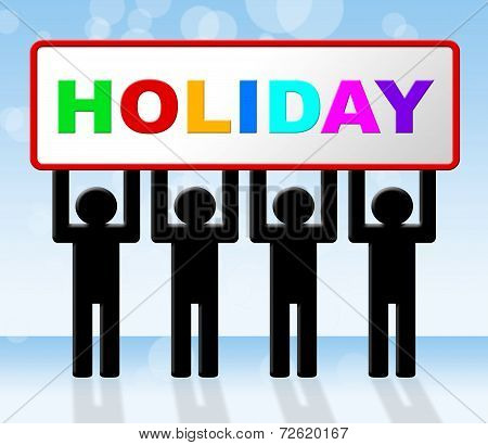 Holiday Sign Represents Go On Leave And Advertisement