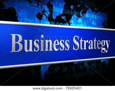 Strategy Business Indicates Corporation Trade And Tactics