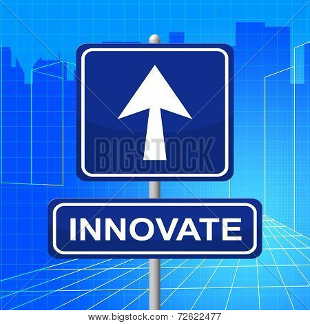 Innovate Sign Represents Transformation Restructuring And Innovation