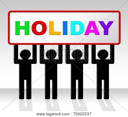 Holiday Sign Means Go On Leave And Advertisement