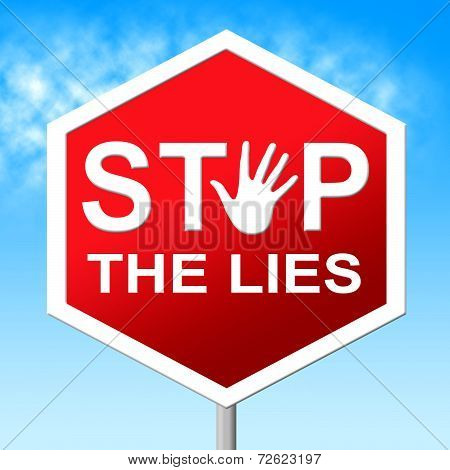 Stop The Lies Indicates No Lying And Danger