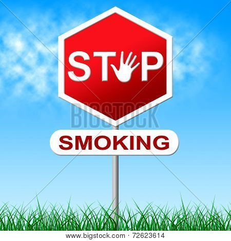 No Smoking Represents Warning Sign And Danger