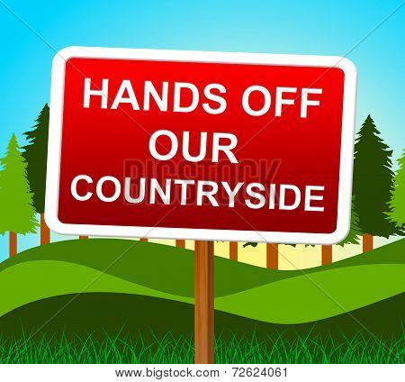 Hands Off Countryside Represents Go Away And Meadow