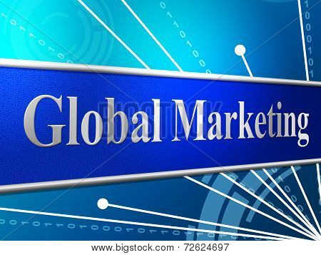 Marketing Global Represents Globally Worldly And Globalise