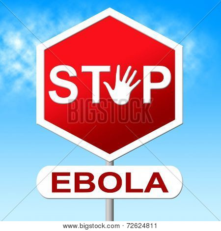 Stop Ebola Means Disease Outbreak And Restriction