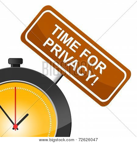 Time For Privacy Means At The Moment And Confidential
