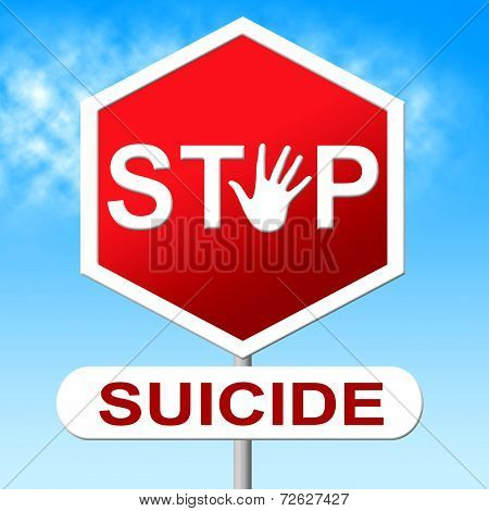 Stop Suicide Shows Taking Your Life And Danger