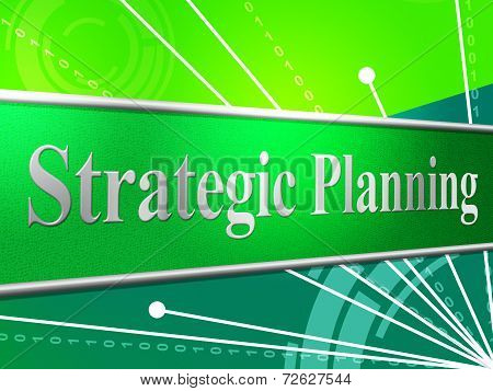 Strategic Planning Means Business Strategy And Idea