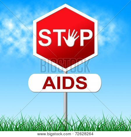 Aids Stop Represents Acquired Immunodeficiency Syndrome And Control