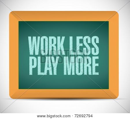 Work Less Play More Message Illustration Design