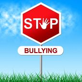 stock photo of stop bully  - Stop Bullying Meaning Warning Sign And Stopping - JPG