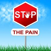 stock photo of heartbreak  - Stop Pain Showing Danger Heartache And Prevent - JPG