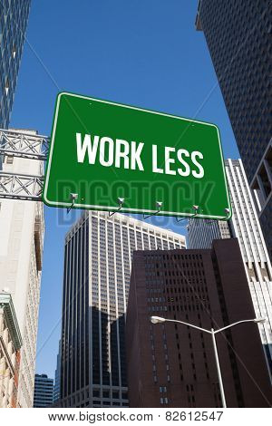 The word work less and green billboard sign against new york