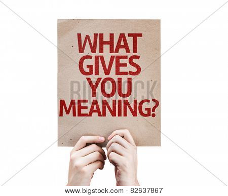 What Gives You Meaning? card isolated on white background