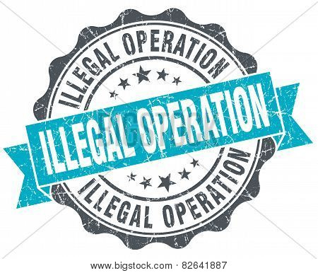 Illegal Operation Vintage Turquoise Seal Isolated On White