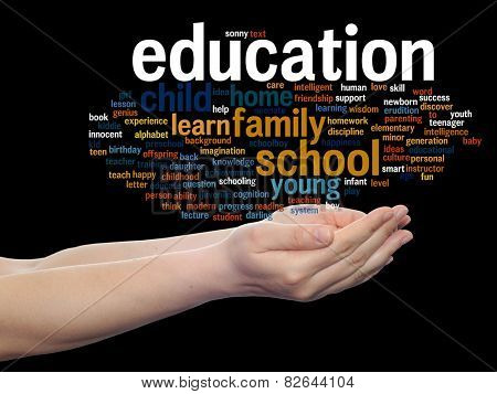 Concept or conceptual education abstract word cloud, human man hand on black ackground, metaphor to child, family, school, life, learn, knowledge, home, study, teach, achievement, childhood or teen