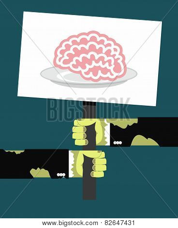 Hands Holding A Sign. Zombie Hands. The Poster With The Brain On A Plate