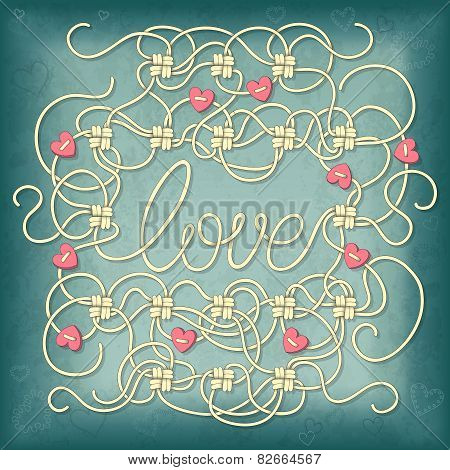 Valentines Day Background With Ropes, Knots, Beads And Lettering