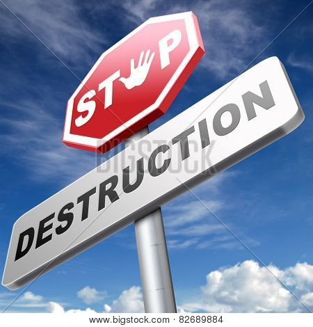 Stop destruction of our planet no pollution deforestation or global warming save our planet dont destruct life on earth or single ecosystem