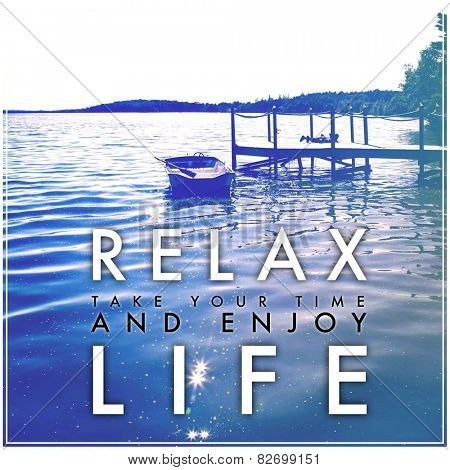 Word quotes - Relax take your time and enjoy life