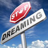 stock photo of daydreaming  - stop dreaming face hard reality and check truth no daydreaming being down to earth - JPG