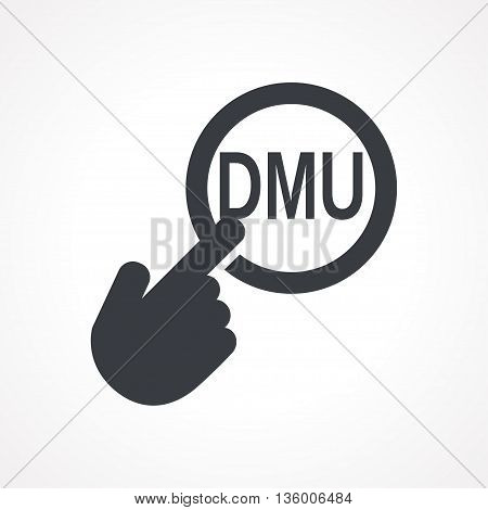Vector hand with touching a button icon with word DMU on white backgroud