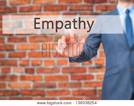 Empathy - Businessman Hand Pressing Button On Touch Screen Interface.
