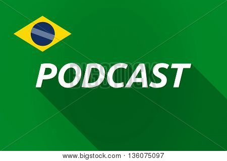 Long Shadow Brazil Flag With    The Text Podcast