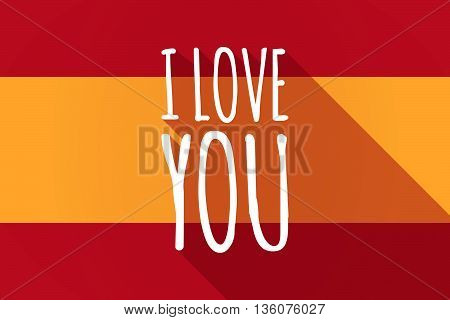 Long Shadow Spain Flag With    The Text I Love You