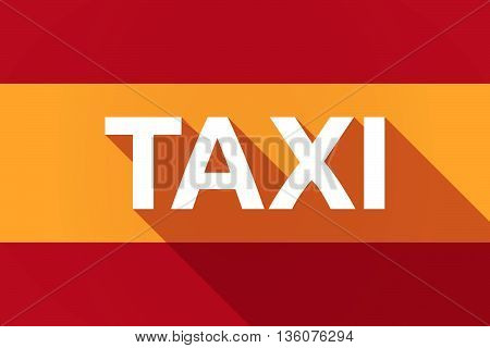 Long Shadow Spain Flag With    The Text Taxi
