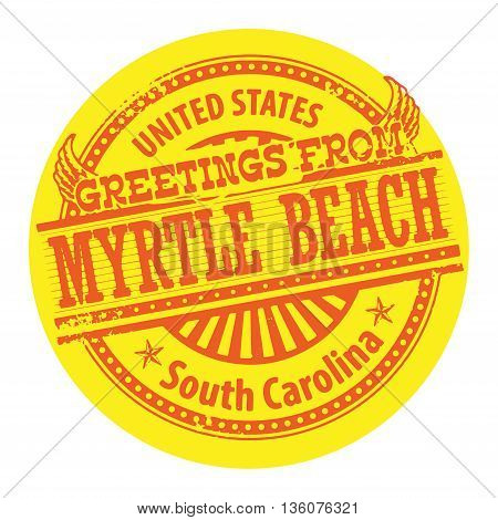 Grunge color stamp with text Greetings from Myrtle Beach, South Carolina, vector illustration